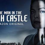 『高い城の男/ THE MAN IN THE HIGH CASTLE』シーズン2 あらすじ・感想